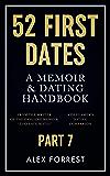 52 First Dates - Part 7: A Memoir & Dating Handbook