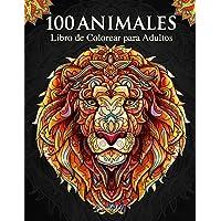 100 Animales – Libro de Colorear para Adultos: Relájate y fomenta la creatividad con más de 100 Páginas para colorear…