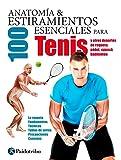 Anatomía & 100 estiramientos para el tenis (Deportes)