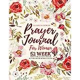Prayer Journal For Women: 52 Week Scripture, Guided Prayer Notebook For Women Of God