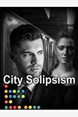 City Solipsism: A Short Story