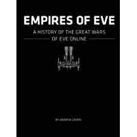 Empires of EVE: A History of the Great Wars of EVE Online (English Edition)