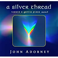 Silver Thread - Toward A Gentle Place 2