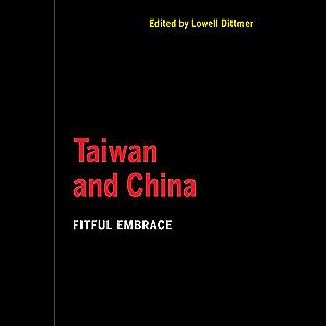 Taiwan and China: Fitful Embrace