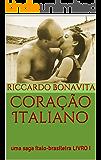 Coração Italiano: uma saga ítalo-brasileira LIVRO I