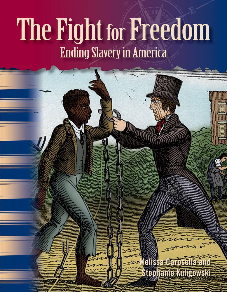 The Fight for Freedom: Ending Slavery in America (library bound) (Social Studies Readers) PDF