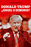 DONALD TRUMP, ¿Ángel o demonio?