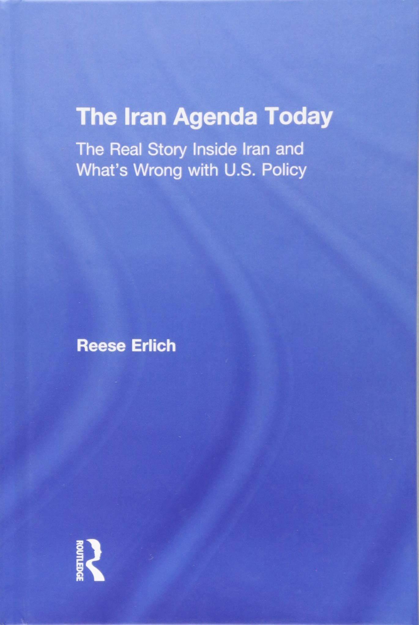 The Iran Agenda Today: The Real Story Inside Iran and Whats ...