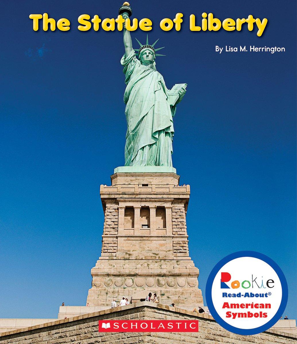 The Statue of Liberty (Rookie Read-About American Symbols): Herrington,  Lisa M.: 9780531218389: Amazon.com: Books