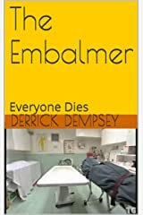 The Embalmer: Everyone Dies Kindle Edition