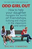 Odd Girl Out: The Hidden Culture of Aggression in Girls. Rachel Simmons