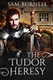 The Tudor Heresy: The Tudor Mystery Trials: A medieval Historical Fiction Novel (Tudor Mystery Trials Series) (English Edition)
