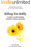 Killing You Softly: A guide to understanding domestic violence and abuse