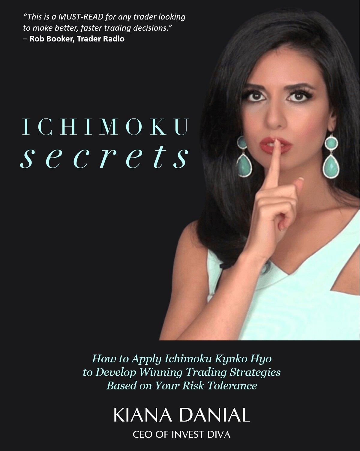 Ichimoku Secrets  A 100 Page FAST And EASY Guide On How To Apply Ichimoku Kynko Hyo To Develop Winning Trading Strategies Based On Your Risk Tolerance  English Edition