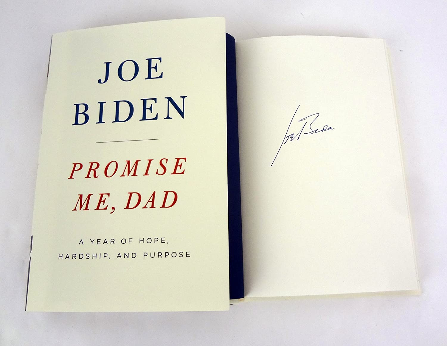 Joe Biden Vice President Signed Autograph Promise Me, Dad 1st Edition Book