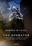 The operator: Il colpo che uccise Osama Bin Laden e i miei anni con i Navy Seal