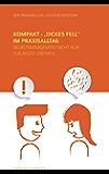 """Kompakt - """"Dickes Fell"""" im Praxisalltag: Selbstmanagement nicht nur für Ärzte und MFA"""