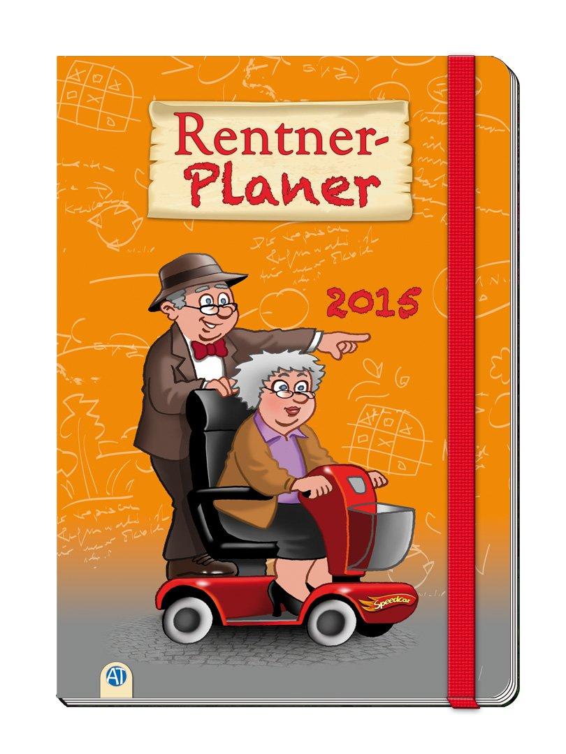Rentner-Planer 2015 Gebundenes Buch – 1. Juli 2014 Edition Trötsch 3868488707 Altersversorgung Humor