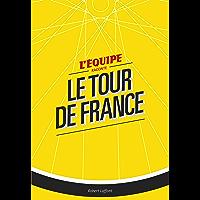 L'Équipe raconte le Tour de France (French Edition)