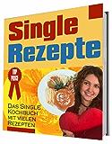 Singlerezepte - Schnell und einfach!