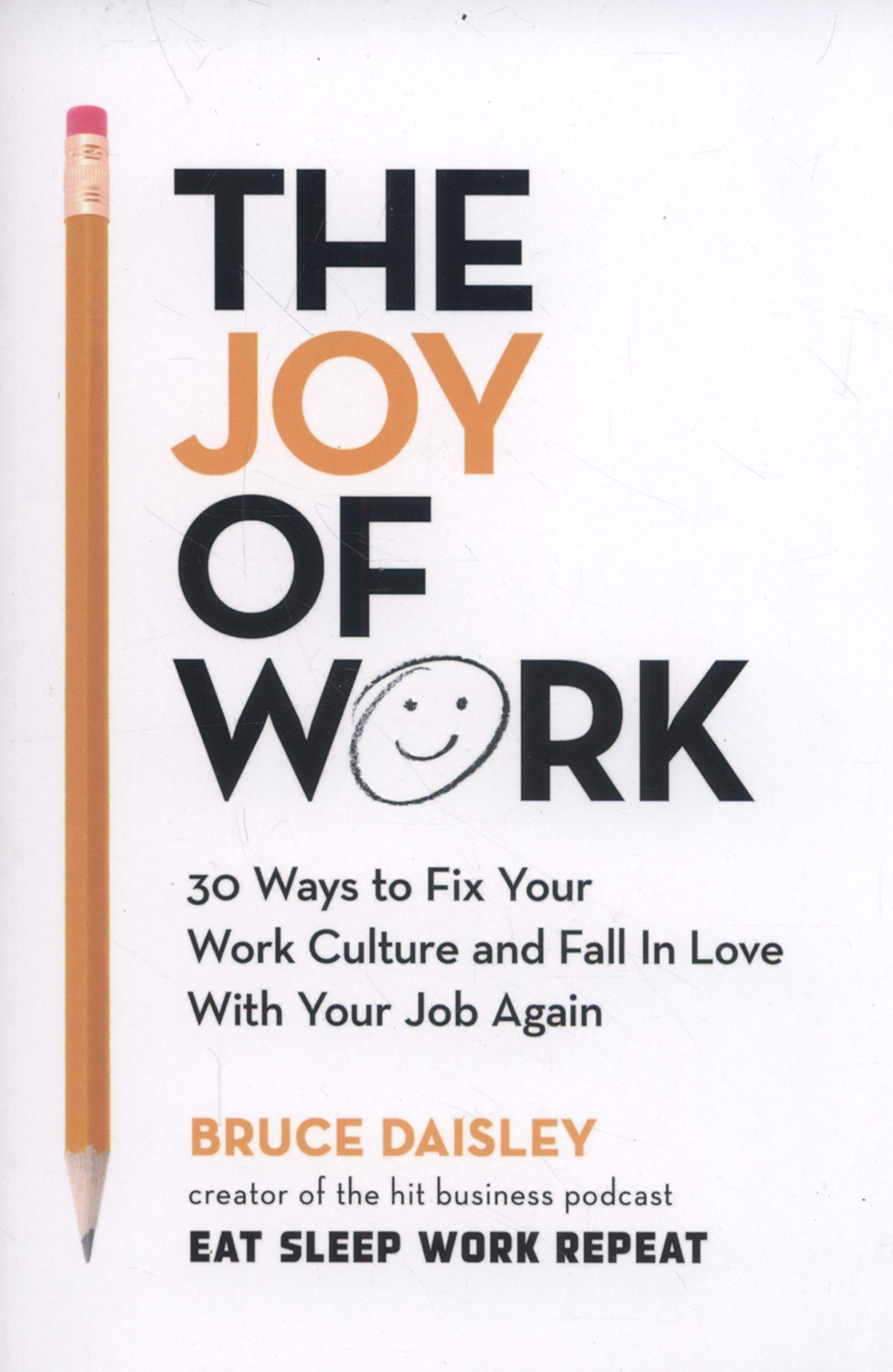 768d28112acdec The Joy of Work  The No.1 Sunday Times Business Bestseller - 30 Ways ...
