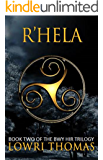 R'hela (Bwy Hir Trilogy Book 2)