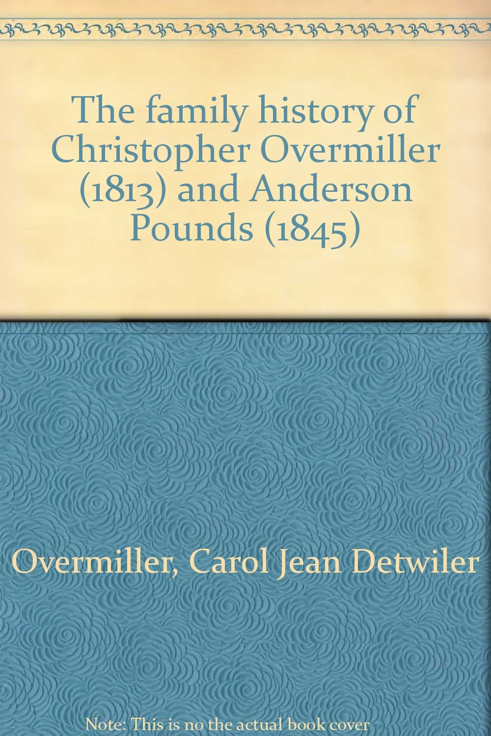The family history of Christopher Overmiller (1813) and