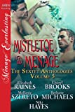 Mistletoe & Menage [The Sextet Anthology, Volume 5] (Siren Publishing Menage Everlasting) (Sextet Anthology, Siren Publishing Menage Everlasting)