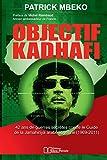 Objectif kadhafi: 42 ans de guerres secretes contre le guide de la jamahiriya arabe libyenne