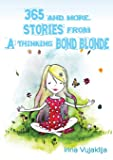 365 and more. Stories from A Thinking Bond Blonde