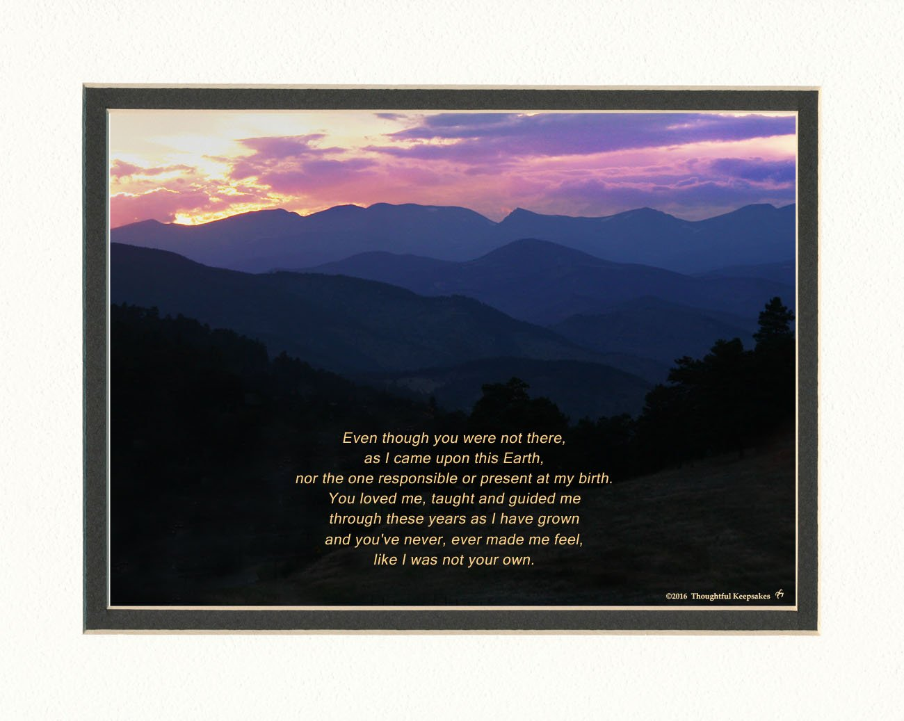 Gift for Stepmom or Stepdad with ''Even though you were not there, as I came upon this earth, you've never, ever made me feel, like I was not your own.'' Poem, Mts Sunset, Stepfather or Stepmother Gift