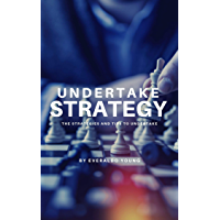 Undertake Strategy: The Strategies And Tips To Undertake