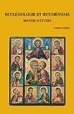 Ecclésiologie et oecuménisme: Recueil d'études
