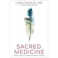 Sacred Medicine: A Doctor's Quest to Unravel the Mysteries of Healing (English Edition)