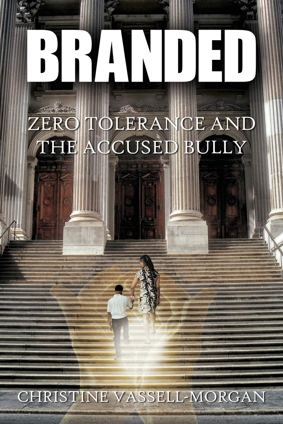 Download Branded: Zero Tolerance and the Accused Bully pdf epub
