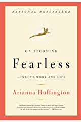 On Becoming Fearless...in Love, Work, and Life: A Road Map for Women Kindle Edition