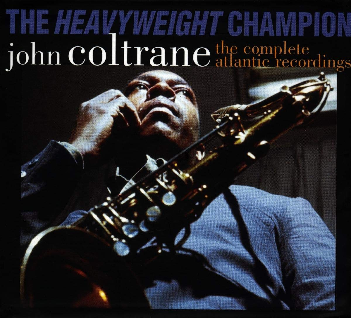 The Heavyweight Champion: The Complete Atlantic Recordings of John Coltrane by Atlantic