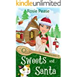 Sweets and Santa: A Paranormal Christmas Cozy Mystery (The Matchmaking Baker Book 2)