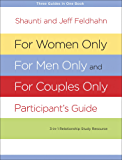For Women Only, For Men Only, and For Couples Only Participant's Guide: Three-in-One Relationship Study Resource