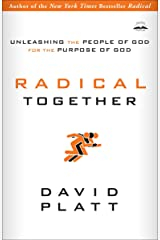 Radical Together: Unleashing the People of God for the Purpose of God Paperback