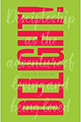 Delight!: Discipleship as the Adventure of Loving and Being Loved Kindle Edition