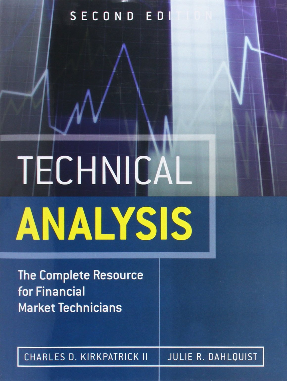 Buy Technical Analysis: The Complete Resource For Financial Market  Technicians Book Online At Low Prices In India | Technical Analysis: The  Complete ...