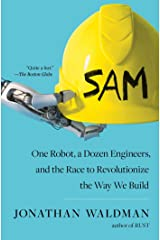 SAM: One Robot, a Dozen Engineers, and the Race to Revolutionize the Way We Build Kindle Edition