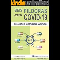 SEIS PÍLDORAS contra COVID-19: DESARROLLO SUSTENTABLE AMBIENTAL