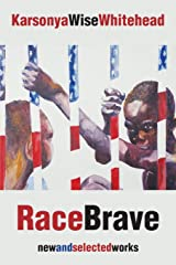 Racebrave: New and Selected Works
