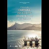 Cartilha do direito do petróleo no Brasil - Volume II