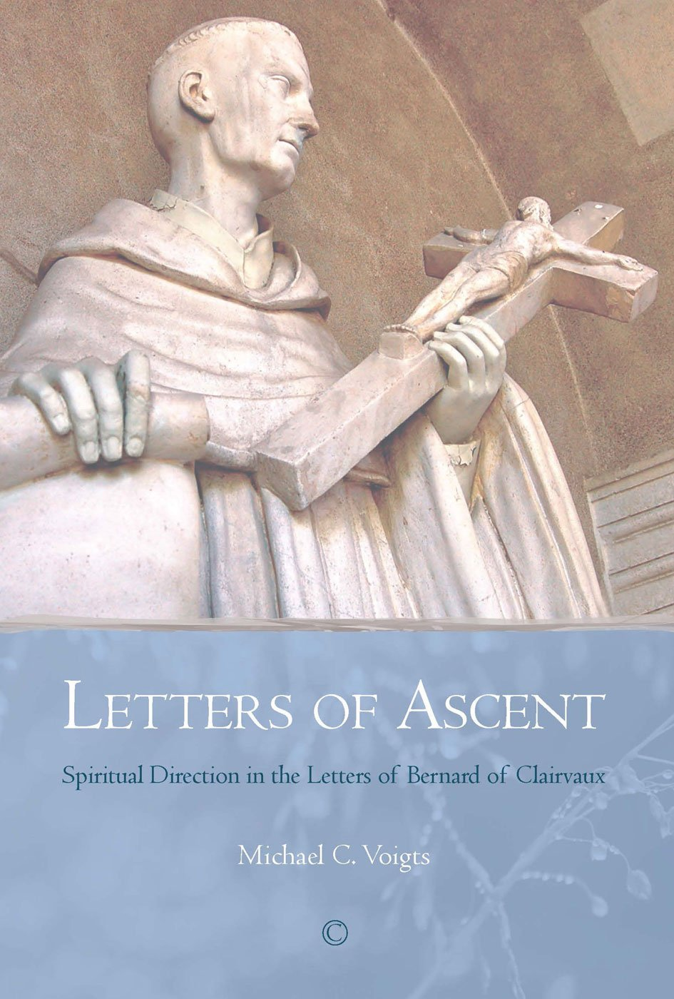 Letters of Ascent: Spiritual Direction in the Letters of Bernard of Clairvaux PDF