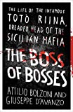 The Boss of Bosses: The Life of the Infamous Toto Riina Dreaded Head of the Sicilian Mafia