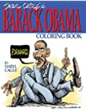 Daryl Cagle's BARACK OBAMA Coloring Book!: COLOR OBAMA! The perfect adult coloring book for Trump fans and foes by America's most widely syndicated ... Daryl Cagle (Cagle Coloring Books) (Volume 4)