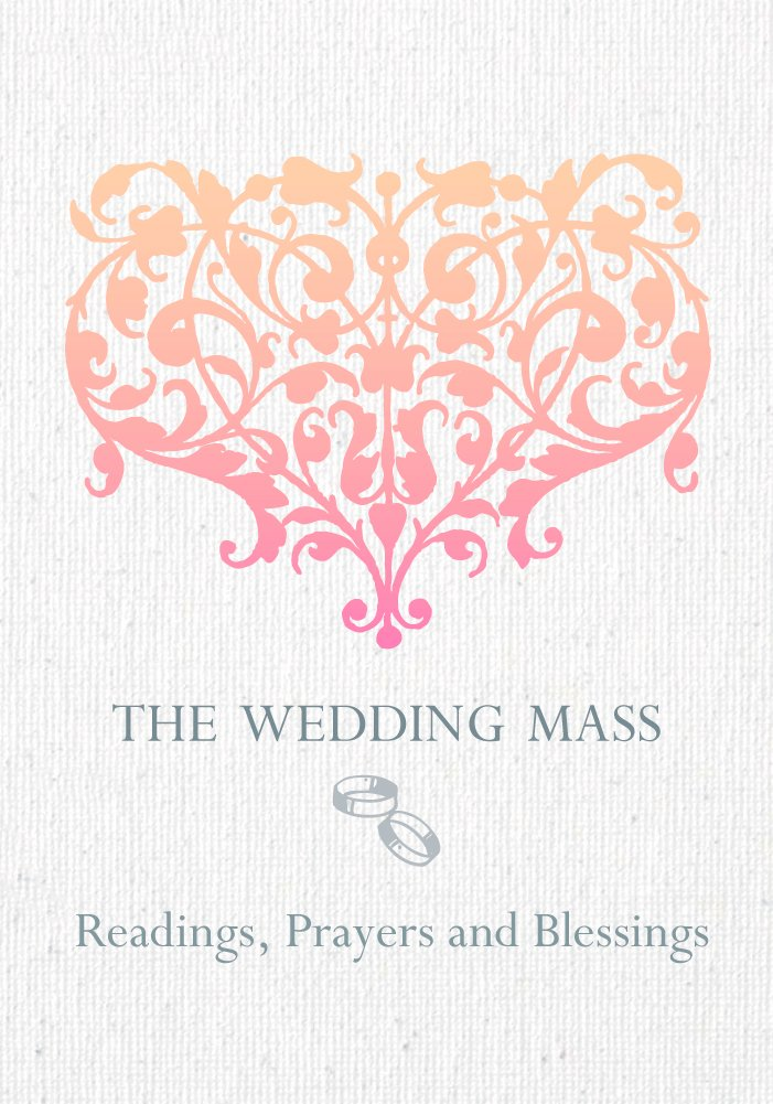 The Wedding Mass: Readings, Prayers and Blessings